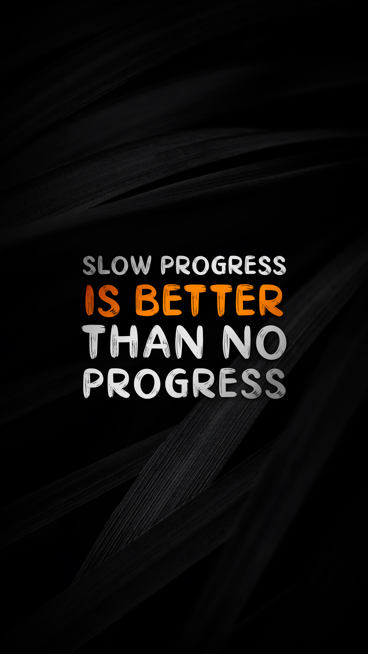 Slow Progress Is Better Than No Progress Quote